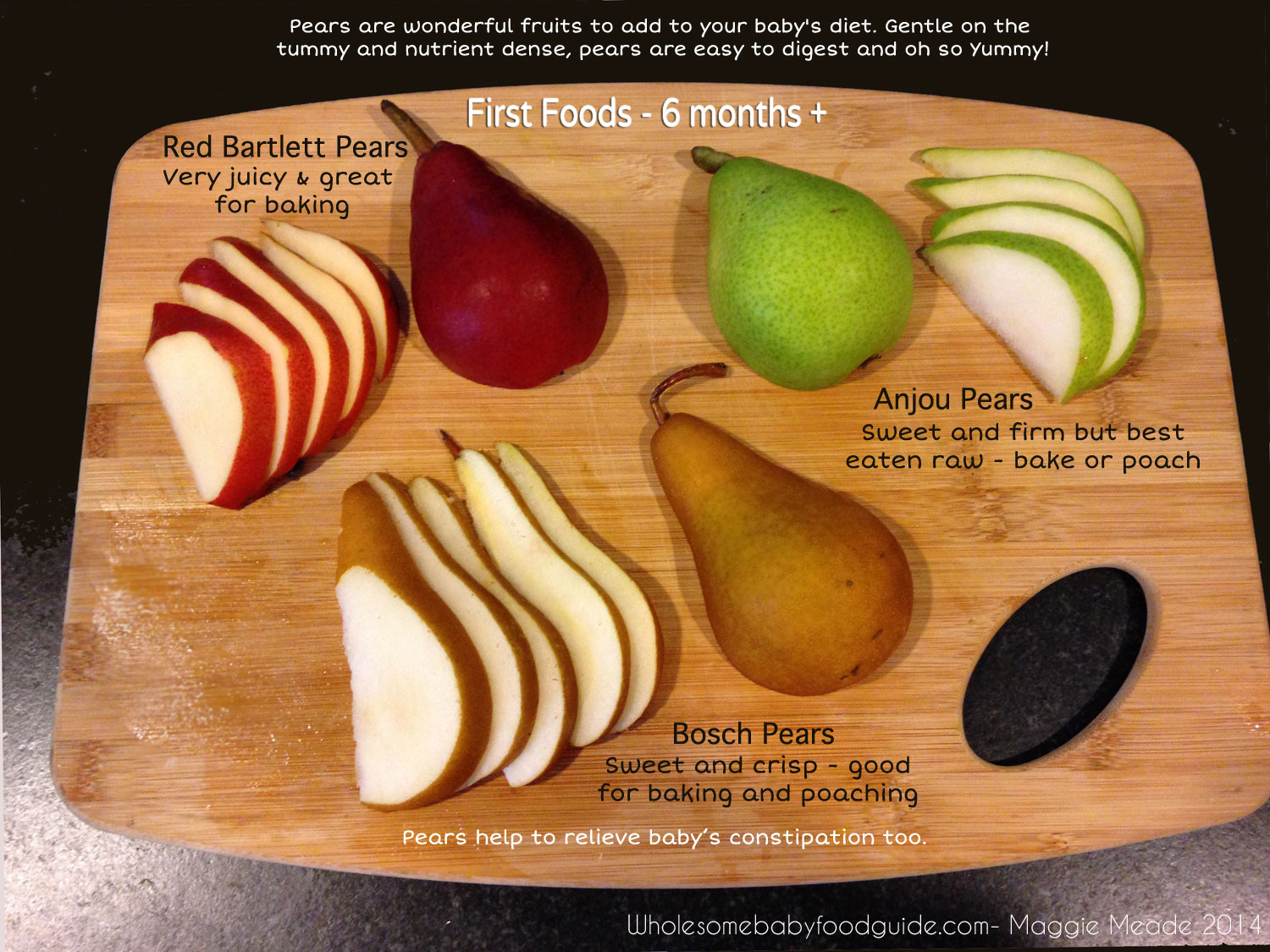 Pears are a great First Food for babies. They are loaded with fiber, Vitamin C, Vitamin A and even Folate. Babies love the taste and the texture of pears.